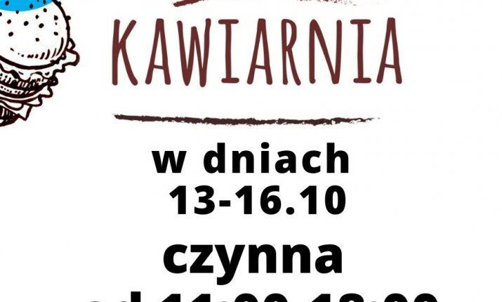 13.10.2020 - Godziny otwarcia kawiarni w terminie od 13.10 -16.10.2020