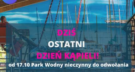 16.10.2020 - Od 17 października 2020 Park Wodny zamknięty do odwołania